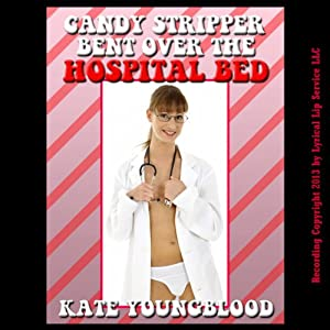 Candy Striper Bent Over the Hospital Bed: A Young Nursing Volunteer First Anal Sex Erotica Story | [Kate Youngblood]