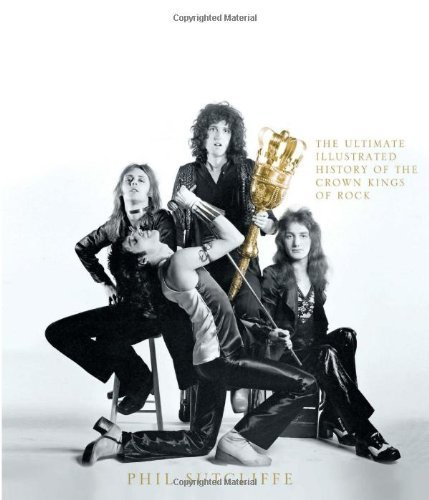 Queen: The Ultimate Illustrated History of the Crown Kings of Rock