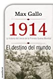 img - for 1914. El destino del mundo (Spanish Edition) book / textbook / text book