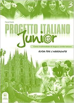 Progetto Italiano Junior: Guida Per L'Insegnante (Livello B1) (Italian