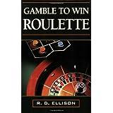 Gamble To Win Roulette ~ R. D. Ellison