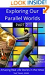 Exploring Our Parallel Worlds - Part...
