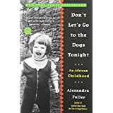 Don't Let's Go to the Dogs Tonight: An African Childhoodby Alexandra Fuller