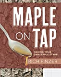 Maple on Tap: Making Your Own Maple Syrup