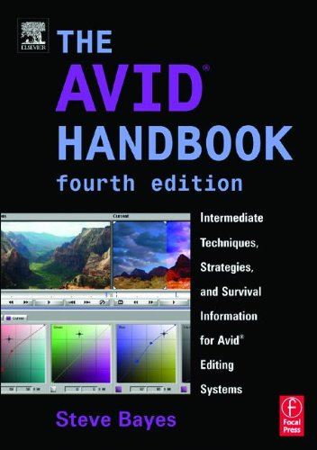 The Avid Handbook: Intermediate Techniques, Strategies, and Survival Information for Avid Editing Systems