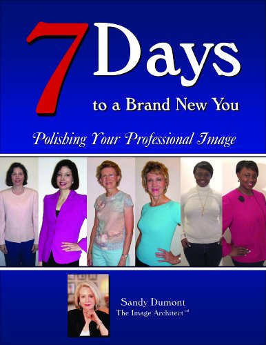 7 Days to a Brand New You: Polishing Your Professional Image. ((for WOMEN) Book 1)