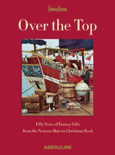 over-the-top-fifty-years-of-fantasy-gifts-from-the-neiman-marcus-christmas-book