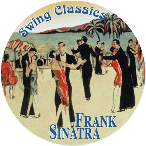 Frank Sinatra - Swing Classics - Zortam Music