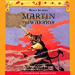 Martin the Warrior (       UNABRIDGED) by Brian Jacques Narrated by Brian Jacques