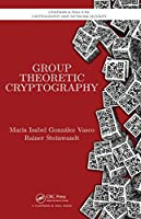 Group Theoretic Cryptography Front Cover