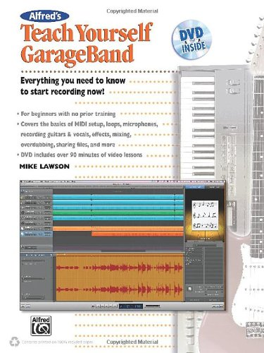 Alfred's Teach Yourself Garage Band (Book & DVD)