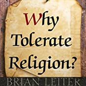 Why Tolerate Religion? | [Brian Leiter]