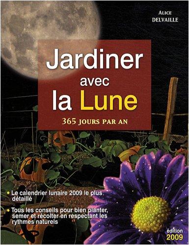 Livre jardiner avec la lune 365 jours par an for Savoir jardiner