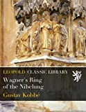 img - for Wagner's Ring of the Nibelung book / textbook / text book
