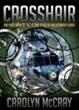 Crosshair: The 1st Book of the 2nd Cycle of the Betrayed Series (Book 1 of the Bulls Eye Sniper Chronicles)