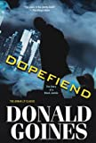 Dopefiend (0758273193) by Goines, Donald