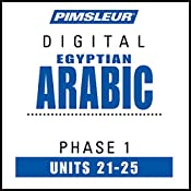 Arabic (Egy) Phase 1, Unit 21-25: Learn to Speak and Understand Egyptian Arabic with Pimsleur Language Programs |  Pimsleur