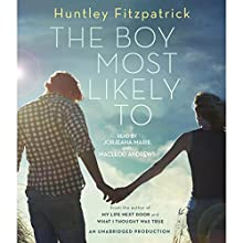 The Boy Most Likely To (       UNABRIDGED) by Huntley Fitzpatrick Narrated by MacLeod Andrews, Jorjeana Marie