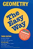 Geometry the Easy Way (Barron's E-Z) (0764101102) by Lawrence S. Leff