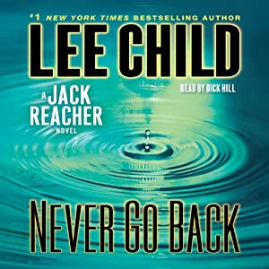 Never Go Back: A Jack Reacher Novel, Book 18 | [Lee Child]