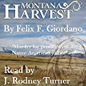 Montana Harvest: The Jim Buchanan Novels, Book 1 Audiobook by Felix F. Giordano Narrated by J. Rodney Turner