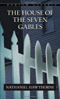 The House of the Seven Gables (Bantam Classics)