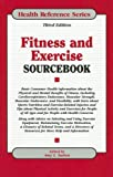 Fitness and Exercise Sourcebook (Health Reference Series) (Health Reference Series)