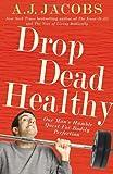 Drop Dead Healthy (0099547430) by A. J. Jacobs