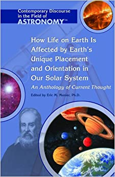 How Life on Earth Is Affected by Its Unique Placement And ...