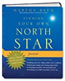 Finding Your Own North Star Journal: A Guide to Claiming the Life You Were Meant to Live (030746198X) by Beck, Martha