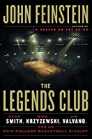 The Legends Club: Dean Smith, Mike Krzyzewski, Jim Valvano and the Story of an Epic College Basketball Rivalry