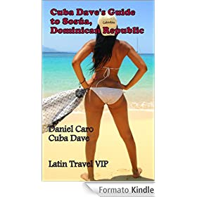 Cuba Dave's Guide to Sos�a, Dominican Republic (English Edition)