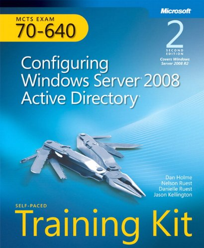 MCTS Self-Paced Training Kit (Exam 70-640): Configuring Windows Server 2008 Active Directory, 2nd Edition