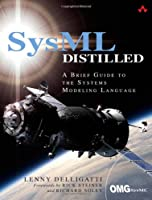 SysML Distilled: A Brief Guide to the Systems Modeling Language Front Cover