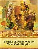 """Bearing Thorough Witness"" About God's Kingdom"