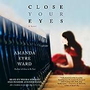 Close Your Eyes: A Novel   [Amanda Eyre Ward]