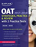 img - for OAT 2017-2018 Strategies, Practice & Review with 2 Practice Tests: Online + Book (Kaplan Test Prep) book / textbook / text book