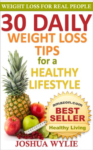 30 Daily Weight Loss Tips for a Healthy Lifestyle by Joshua Wylie ebook deal