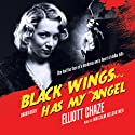 Black Wings Has My Angel Audiobook by Elliott Chaze Narrated by Malcolm Hillgartner