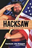 Hacksaw: The Jim Duggan Story by Hacksaw Jim Duggan (April 1 2012)