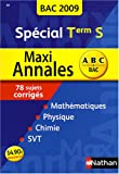 Maxi Annales spcial Tle S : Sujets corrigs mathmatiques, chimie, physique, SVT