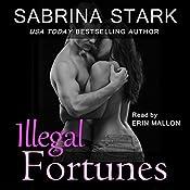 Illegal Fortunes | [Sabrina Stark]