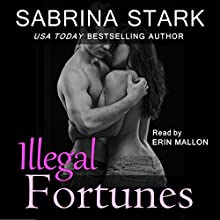 Illegal Fortunes (       UNABRIDGED) by Sabrina Stark Narrated by Erin Mallon