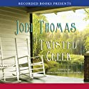 Twisted Creek (       UNABRIDGED) by Jodi Thomas Narrated by Angela Goethals, Scott Sowers