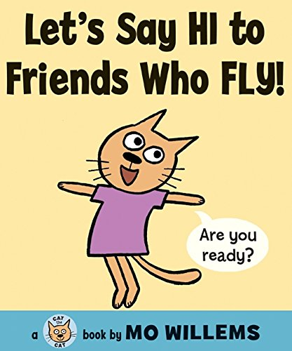Let's Say Hi to Friends Who Fly! (Cat the Cat) PDF