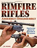 Gun Digest Rimfire Rifles Assembly/Disassembly (Gun Digest Book of Rimfire Rifles Assembly/Disassembly)