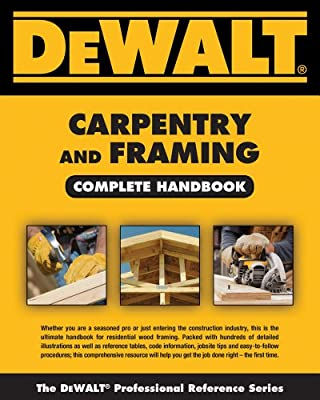 DEWALT Carpentry and Framing Complete Handbook (DEWALT Series) from DEWALT