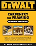 img - for DEWALT Carpentry and Framing Complete Handbook (Dewalt Trade Reference Series) book / textbook / text book