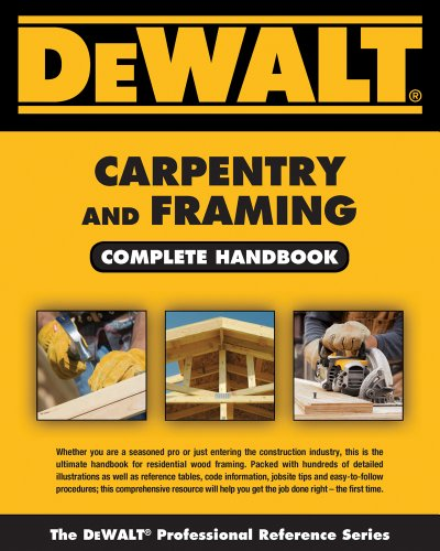 DEWALT Carpentry and Framing Complete Handbook - DEWALT - 1111136130 - ISBN: 1111136130 - ISBN-13: 9781111136130
