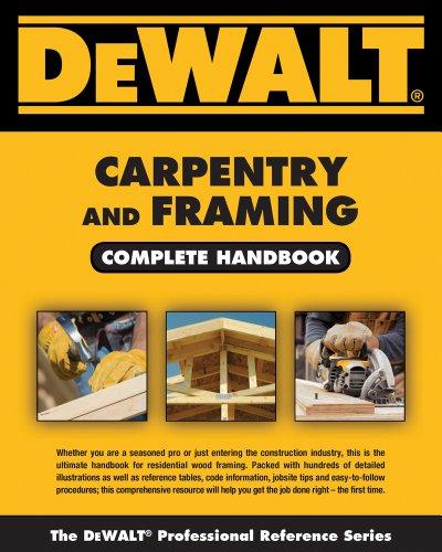 DEWALT Carpentry and Framing Complete Handbook - DEWALT - 1111136130 - ISBN:1111136130